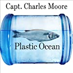 Plastic Ocean | Charles Moore,Cassandra Phillips