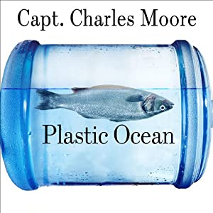 Plastic Ocean | [Charles Moore, Cassandra Phillips]