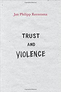 Trust and Violence: An Essay on a Modern Relationship download ebook