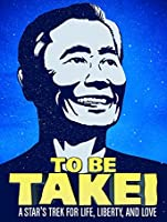 To Be Takei [HD]