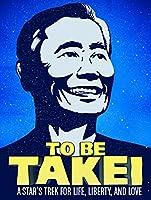 To Be Takei [HD]