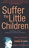 img - for Suffer the Little Children: The Inside Story of Ireland's Industrial Schools book / textbook / text book