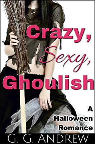 Crazy, Sexy, Ghoulish by G.G. Andrew ebook deal