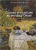 echange, troc Séverine Quoniam, Yves Pinard - Cuisine et peinture au musée d'Orsay : 90 Oeuvres, 50 recettes