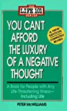 You Can't Afford the Luxury of a Negative Thought (The Life 101 Series) (0931580242) by Peter McWilliams