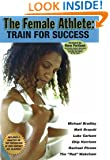 The Female Athlete: Train for Success