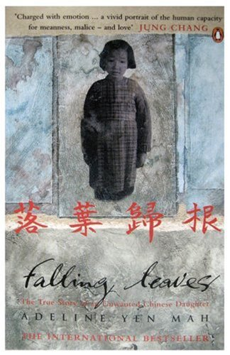 Falling Leaves: The True Story of an Unwanted Chinese Daughter, Adeline Yen Mah