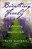 Breathing Freely: Celebrating the Imperfect Life