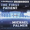 The First Patient: A Novel (       UNABRIDGED) by Michael Palmer Narrated by Phil Gigante