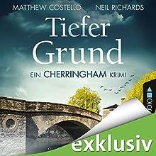 Tiefer Grund: Ein Cherringham-Krimi Hörbuch von Matthew Costello, Neil Richards Gesprochen von: Sabina Godec
