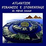 Atlantide, piramidi, e Stonehenge [Atlantis, the Pyramids, and Stonehenge]   Alfred Sinnet