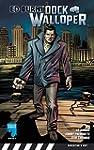 ED BURNS: DOCK WALLOPER, Issue 1