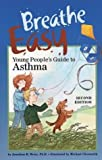 Breathe Easy, Young Peoples Guide to Asthma