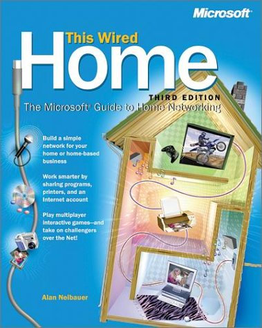 This Wired Home: The Microsoft Guide to Home Networking, Third Edition