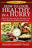 img - for How To Cook Healthy In A Hurry: Volumes 1 and 2 book / textbook / text book