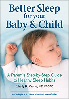 Better Sleep for Your Baby and Child: A Parent's Step-by ...