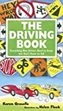 The Driving Book: Everything New Drivers Need to Know but Don