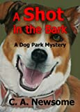 img - for A Shot in the Bark: A Dog Park Mystery (Lia Anderson Dog Park Mysteries Book 1) book / textbook / text book