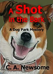 A Shot in the Bark:  A Dog Park Mystery (Lia Anderson Dog Park Mysteries)