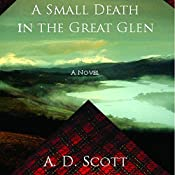 A Small Death in the Great Glen | A. D. Scott