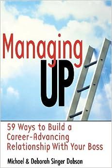 Managing up by rosanne badowski
