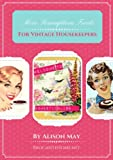More Scrumptious Treats For Vintage Housekeepers (English Edition)