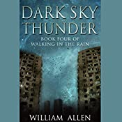 Dark Sky Thunder: Walking in the Rain 4   William Allen