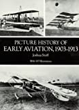 img - for Picture History of Early Aviation, 1903-1913 book / textbook / text book