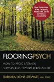 img - for Flooring Psych: How to Avoid (Literally) Slipping and Tripping through Life book / textbook / text book