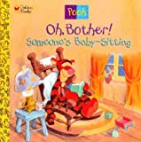 img - for Oh, Bother! Someone's Baby-Sitting! book / textbook / text book