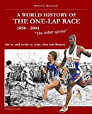 World History of the One Lap Race (1850-2004) (888711059X) by Quercetani, Roberto
