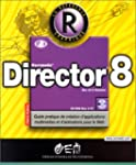 Director 8 : Guide pratique de cr�ati...