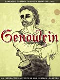 Learning German Through Storytelling: Genowrin - an interactive adventure for German learners (Aschkalon Trilogie) (German Edition)