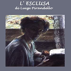 L'Esclusa [The Excluded] Audiobook