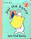 Pat the Bunny: Let's Find Bunny (0307331024) by Dorothy Kunhardt