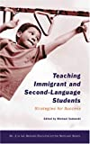 Teaching Immigrant And Second-language Students: Strategies for Success (Harvard Education Letter Spotlight)