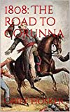 img - for 1808: The Road to Corunna (Napoleonic Horseman Book 5) book / textbook / text book