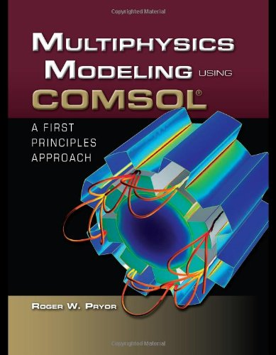 Multiphysics Modeling Using COMSOL: A First Principles Approach