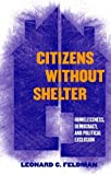 Citizens Without Shelter: Homelessness, Democracy, and Political Exclusion (0801441242) by Leonard C. Feldman