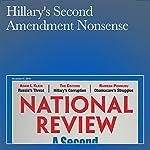 Hillary's Second Amendment Nonsense | Charles C. W. Cooke