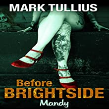 Before Brightside: Mandy Audiobook by Mark Tullius Narrated by Tee Quillin
