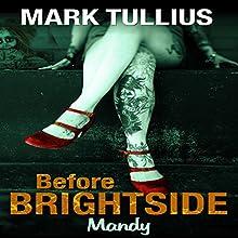 Before Brightside: Mandy | Livre audio Auteur(s) : Mark Tullius Narrateur(s) : Tee Quillin