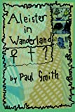 Aleister in Wanderland (0595222633) by Smith, Paul