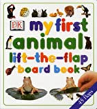 My First Animal Lift-the-flap Board Book Dorling Kindersley