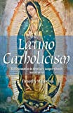 Latino Catholicism (Abridged version): Transformation in America's Largest Church (Hispanic Ministries)