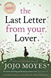 Jojo Moyes The Last Letter from Your Lover by Moyes, Jojo (2011)