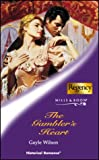 THE GAMBLER'S HEART (HISTORICAL ROMANCE S.) (0263839621) by GAYLE WILSON