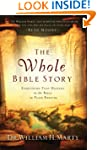 The Whole Bible Story: Everything Tha...