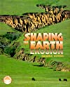 Shaping The Earth: Erosion (Exploring Planet Earth)