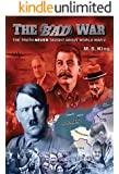 The Bad War: The Truth NEVER Taught About World War II (English Edition)